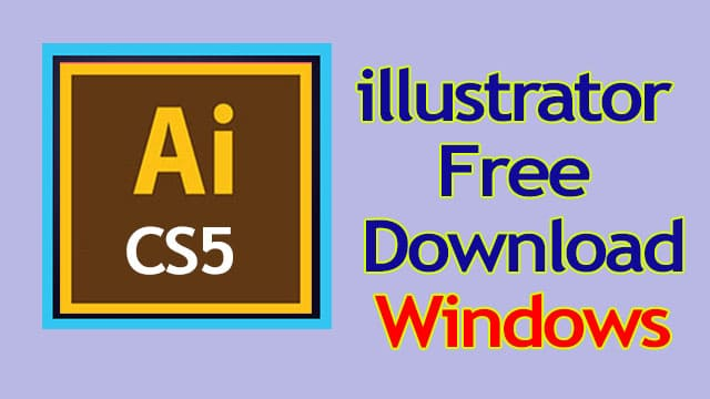 Adobe Illustrator CS5 Free Download for PC