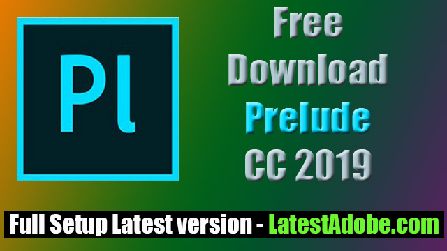Adobe Prelude CC 2020 Free Direct Download