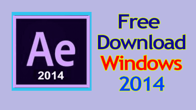 after effects cc 2014 free download
