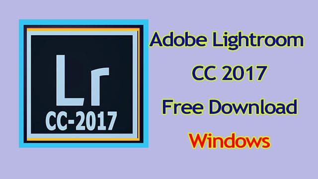 Adobe-Lightroom-CC-2017-Download