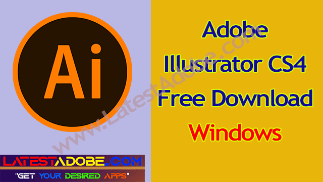 Adobe illustrator CS4 free Download